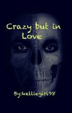 crazy but in love (dean ambrose love story) by kelliegirl98