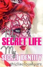 My secret life... My secret identity... by ghielisciouslyurz