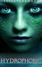 Hydrophobic by GreenEyedAmazon