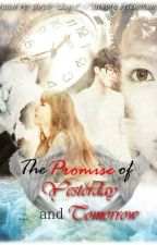 Unbreakable Promise [The Promise Of Yesterday And Tomorrow]  by purpleDay07