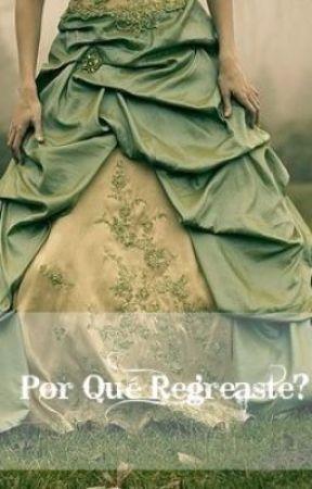 ¿Por Qué Regresaste? by anavictabo