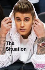The Situation (A Justin Bieber Love Story) by RylieGuffey