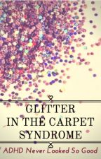 Glitter in the Carpet Syndrome by MonicaFay