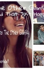 The Other Gilinsky:Did That Just Happen by HeatherShaw9