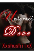Untamed Dove (PS #1) by cutie_shushii