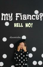 My Fiance? Hell No! by weirdust