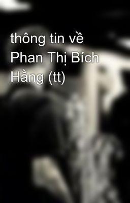 thông tin về Phan Thị Bích Hằng (tt)