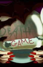Death Game [COMPLETED] by kaylapabet