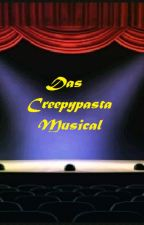 Das Creepypasta Musical by Nanashiy