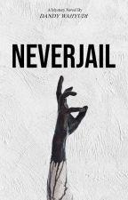 Neverjail by dirgamh