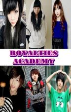 Royalties Academy [ on-hold ] by TeenClashers