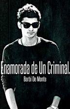 Me Enamore De Un Criminal. ||Zayn Malik|| by xBarbaraxxx