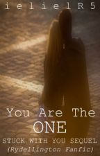 You Are The One [Stuck with You SEQUEL] (Rydellington Fanfic) by ielielR5