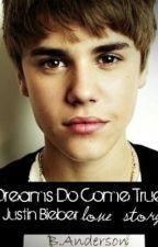 Dreams Do Come True - Justin Bieber Love Story by ColourMyWorld