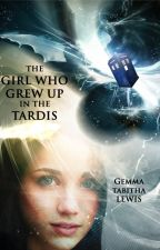 The Girl Who Grew Up In The TARDIS (Wattys2014) by FuchsiaSong