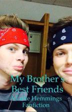 My Brother's Best Friends (Luke Hemmings) by Nanner1012