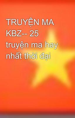 TRUYỆN MA KBZ-- 25 truyện ma hay nhất thời đại