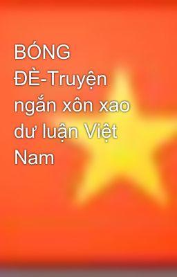 BÓNG ĐÈ-Truyện ngắn xôn xao dư luận Việt Nam