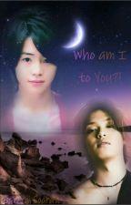 Who am I to You?! by SakuraiS