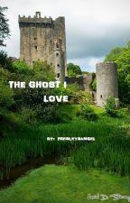 THE GHOST I LOVE by presleysangel