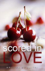 Scored in Love (Wattys2015) by dmitrixyz