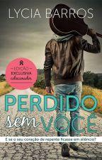 PERDIDO SEM VOCÊ by AutoraLyciaBarros
