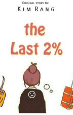 The Last 2%  by cherrserenity
