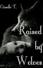 Raised by Wolves © by Gisselle007