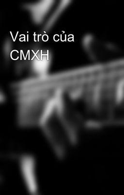 Vai trò của CMXH