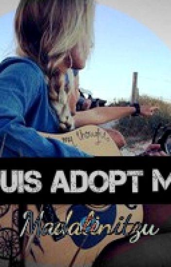 Louis adopt me?!