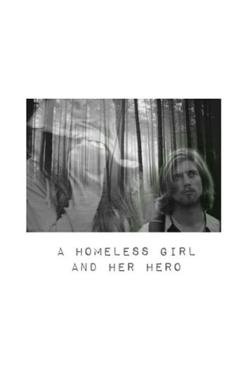 A homeless girl and her hero