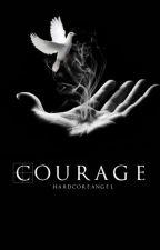 Courage by HardcoreAngel