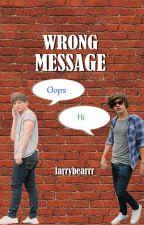 Wrong message ( Larry Stylinson fanfic) by larrybearrr