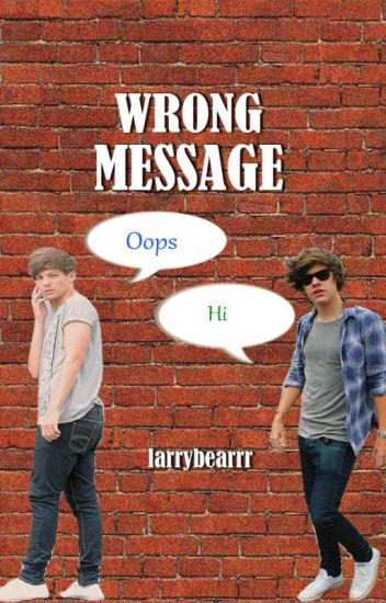 Wrong message ( Larry Stylinson fanfic)