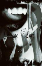 insane love by 8Baka-Chan8