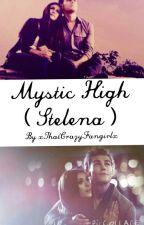Mystic High ( Stelena ) by xThatCrazyFangirlx