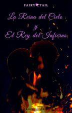 La Reina del Cielo y El Rey del Infierno~Nalu~ (EDITANDO) by IraGDragneel
