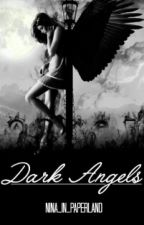 Dark Angels #Wattys2017 by Nina_in_Paperland
