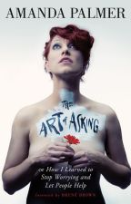 The Art of Asking by amanda_palmer