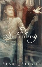 Should I Stay by Stars_Alight