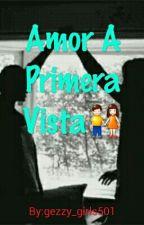 Amor A Primera Vista*-* by lupitha_vzo501
