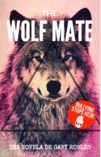 The Wolf Mate (short chap) [En Edición] by GabyRobles4