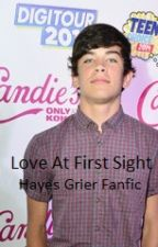 Love At First Sight - Hayes Grier Fanfic by thea1183