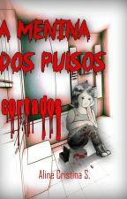 A menina dos pulsos cortados by linny_amora