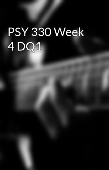 PSY 330 Week 4 DQ1