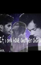 """If I Only Have Another Chance               """"Zayn Malik / Harry Styles' Fanfic"""" by Echrak"""