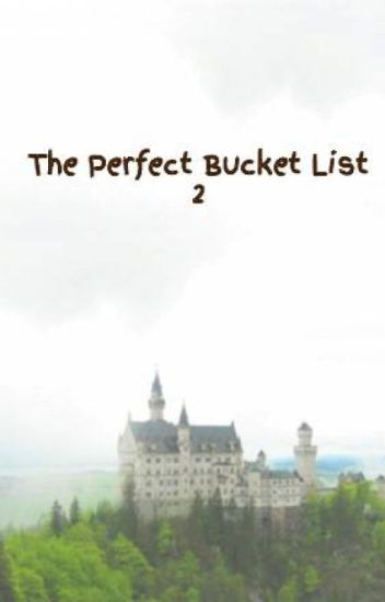 The Perfect Bucket List 2