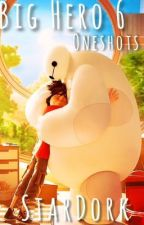 Big Hero 6 One Shots by StarDork