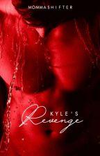 Kyle's Revenge by MommaShifter