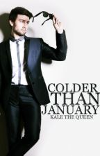 Colder Than January by KaleTheQueen
